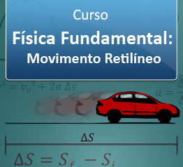 Curso Física Fundamental - Movimento Retilíneo